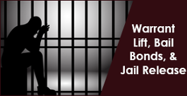 Warrant Lift, Bailbonds, And Jail Release